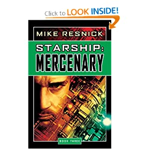 Starship: Mercenary (Starship, Book 3) by Michael D. Resnick