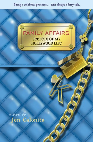 Secrets of My Hollywood Life: Family Affairs  by Jen Calonita