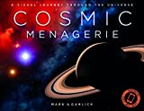 img - for Cosmic Menagerie: A Visual Journey Through the Universe book / textbook / text book