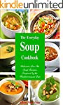 The Everyday Soup Cookbook: Delicious...