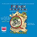French Revolutions (       UNABRIDGED) by Tim Moore Narrated by Andrew Wincott