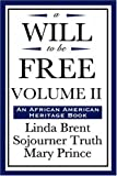 A Will to be Free, Vol. II (An African American Heritage Book) (1604592249) by Brent, Linda