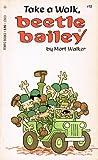 Take a walk, Beetle Bailey (0448126036) by Walker, Mort