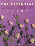 The Essential Cake Decorating Guide (Thunder Bay Essential Cookbooks)