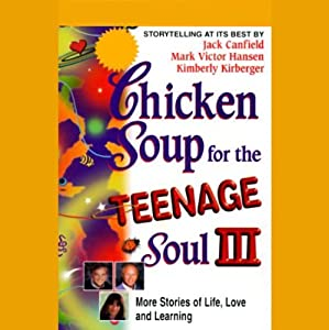 Chicken Soup for the Teenage Soul III Audiobook