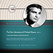 The New Adventures of Michael Shayne, Vol. 2: The Classic Radio Collection Audiobook by  Hollywood 360 Narrated by Jeff Chandler,  full cast