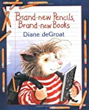 Brand-new Pencils, Brand-new Books (006072613X) by Degroat, Diane