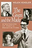 The Given and the Made: Strategies of Poetic Redefinition (067435432X) by Vendler, Helen