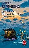 Trilogie de Valentin, tome 1 : Le Château de Lord Valentin par Silverberg