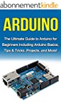 Arduino: The Ultimate Guide to Arduin...