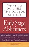 What To Do When The Doctor Says It's Early Stage Alzheimer's: All the Medical, Lifestyle, and Alternative Medicine Information You Need To Stay Healthy and Prevent Progression Reviews