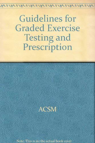 Guidelines for Graded Exercise Testing and Prescription