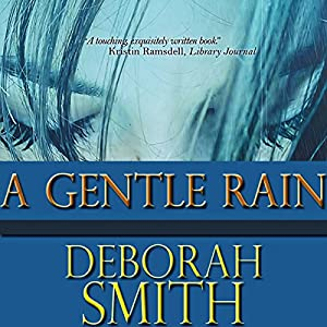A Gentle Rain | [Deborah Smith]