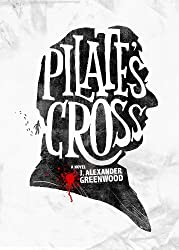 Pilate's Cross: Washing Your Hands of Murder Isn't Easy (John Pilate Mysteries Book 1)