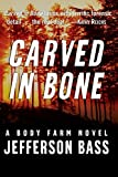 Carved in Bone LP (Body Farm Novel) by Jefferson Bass (2007-03-27)