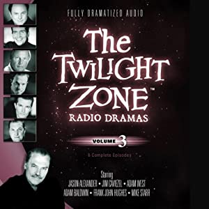 The Twilight Zone Radio Dramas, Volume 3 | [Rod Serling]