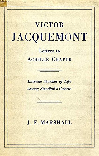 Victor Jacquemont Letters to Achille Chaper Intimate Sketches of Life Among Stendhal's Coterie PDF