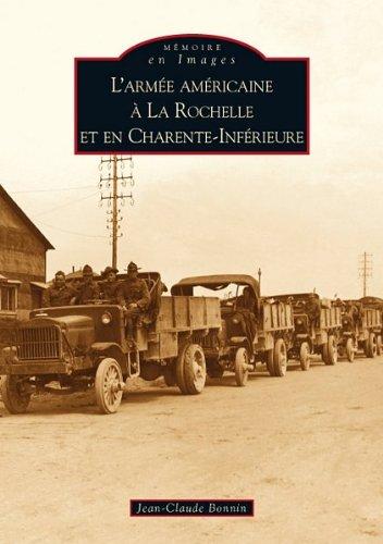 Larmée américaine à La Rochelle et en Charente-Inférieure