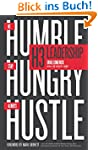 H3 Leadership: Be Humble. Stay Hungry...