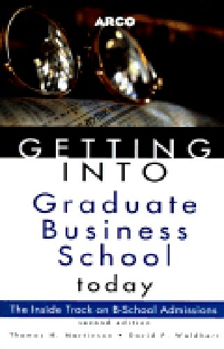 Getting into Graduate Business School Today (Arco Getting Into Graduate Business School Today) PDF