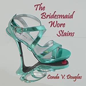 The Bridesmaid Wore Stains Audiobook