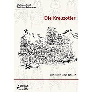 Die Kreuzotter: Ein Leben in geregelten Bahnen? (Zeitschrift für Feldherpetologie - Beihefte)
