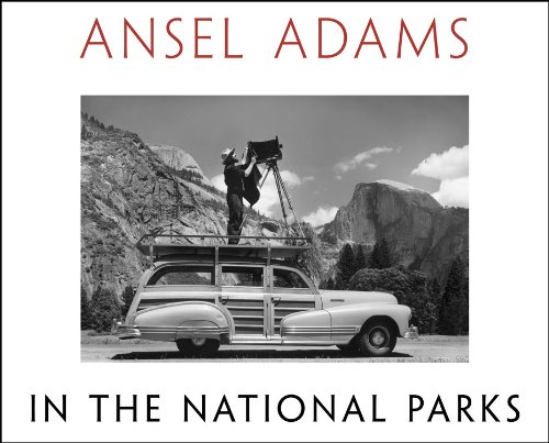 Ansel Adams in the National Parks: Photographs from America