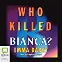 Who Killed Bianca? (       UNABRIDGED) by Emma Darcy Narrated by Stephanie Daniel
