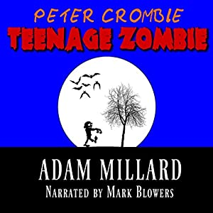 Peter Crombie, Teenage Zombie Audiobook