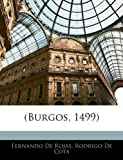 (Burgos, 1499) (Spanish Edition) (1144404002) by De Rojas, Fernando