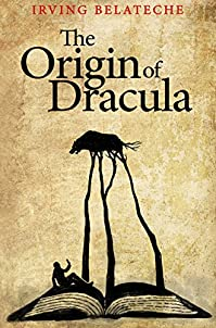 The Origin Of Dracula by Irving Belateche ebook deal