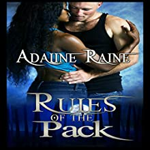 Rules of the Pack Audiobook by Adaline Raine Narrated by Aaron Shedlock
