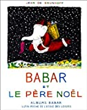 img - for Babar et Le pere Noel \ Babar and Father Christmas (French Edition) book / textbook / text book
