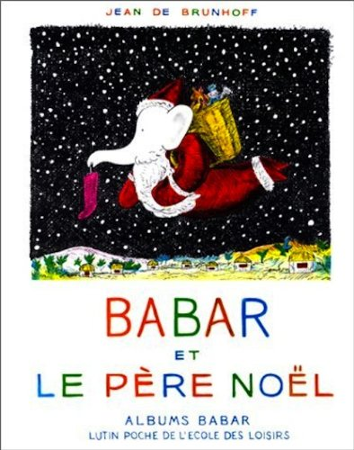 Babar et Le pere Noel \ Babar and Father Christmas (French Edition)
