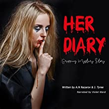 Her Diary: Gripping Mystery Story Audiobook by A.N Nazarov, J. Tyree Narrated by Violet Ward