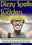 Dizzy Spells and Sudden Dizziness: An...