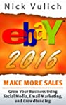 eBay 2016: Grow Your Business Using S...