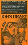 img - for The Middle Works of John Dewey, Volume 4, 1899 - 1924: Essays on Pragmatism and Truth, 1907-1909 (John Dewey the Middle Works, 1899-1924) book / textbook / text book