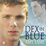 Dex in Blue (       UNABRIDGED) by Amy Lane Narrated by Sean Crisden