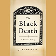 The Black Death: A Personal History (       UNABRIDGED) by John Hatcher Narrated by Geoffrey Centlivre