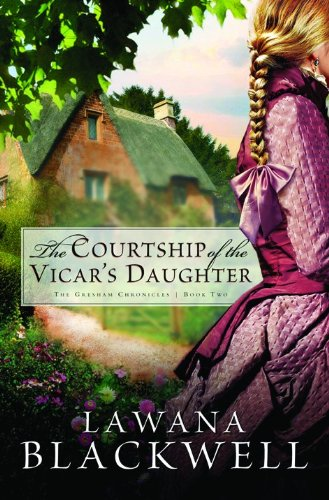 The Courtship of the Vicar's Daughter (The Gresham Chronicles, Book 2)