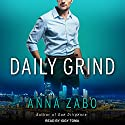 Daily Grind Audiobook by Anna Zabo Narrated by Iggy Toma
