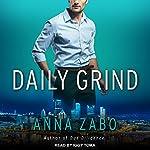 Daily Grind | Anna Zabo