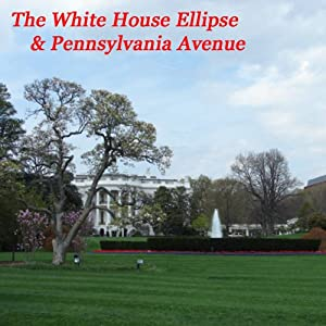 The White House Ellipse & Pennsylvania Avenue | [Maureen Reigh Quinn]