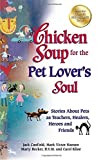 img - for By Jack Canfield Chicken Soup for the Pet Lover's Soul: Stories About Pets as Teachers, Healers, Heroes and Friends ( (Reprint) book / textbook / text book