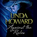 Against the Rules (       UNABRIDGED) by Linda Howard Narrated by Lesa Lockford