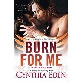 Burn For Me (Phoenix Fire Book 1) ~ Cynthia Eden