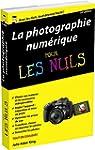 Photo num�rique pour les Nuls, poche,...