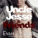 Uncle Jesse & Friends | Evan J. Xavier