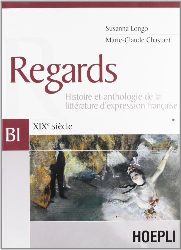 Regards. XIXe siècle-XXe siècle. Volume B1-B2